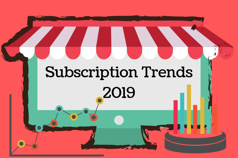 Five Subscription Business Trends for 2019