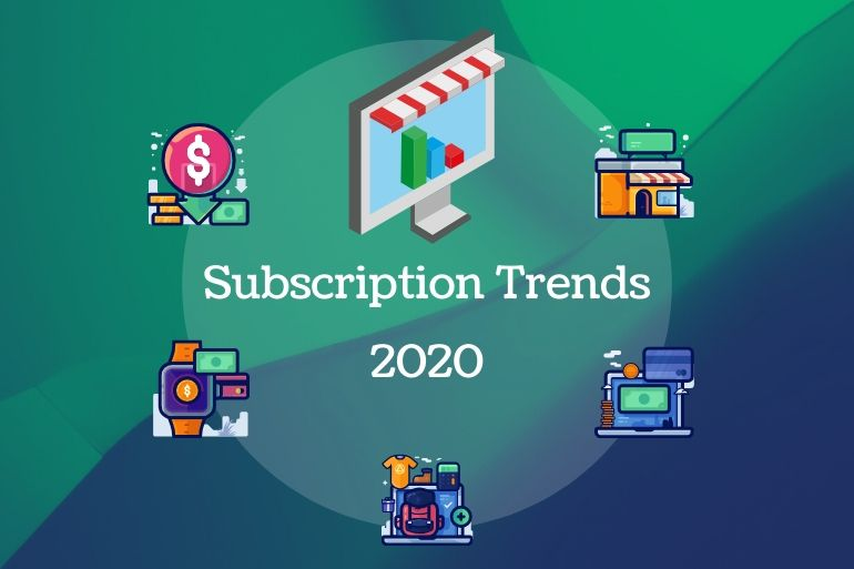 Top Five Subscription Business Trends for 2020