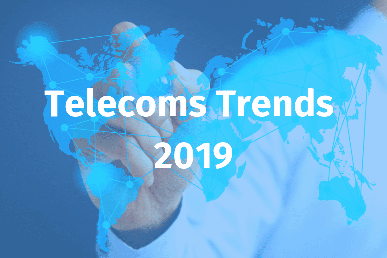 Top Five Telecoms Trends for 2019