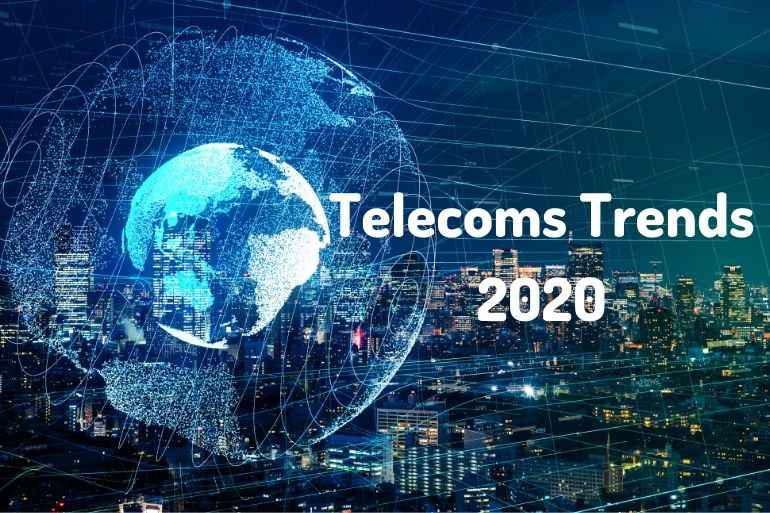 Top Five Telecom Trends for 2020