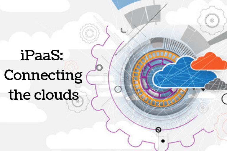 iPaaS - The pipework connecting the clouds