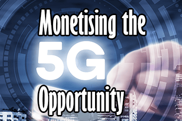 Monetising the 5G Opportunity