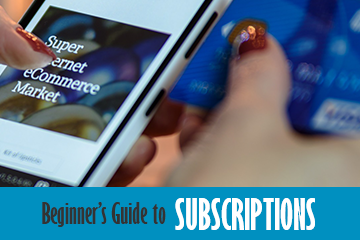 Beginner's Guide to Subscriptions
